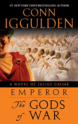 Emperor: The Gods of War: A Novel of Julius Caesar