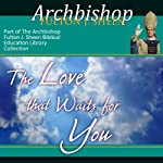 The Love That Waits For You | Archbishop Fulton J Sheen