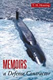Memoirs of a Defense Contractor, T. Henning, 0595363261