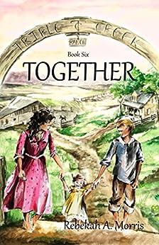 Triple Creek Ranch - Together by [Morris, Rebekah]