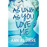 As Long as You Love Me | Ann Aguirre