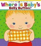 img - for Where Is Baby's Belly Button? (Karen Katz Lift-the-Flap Books) by Katz, Karen (2005) book / textbook / text book
