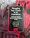 Managing Your Future As an Association, Joseph F. Coates and Jennifer Jarret, 0880340843