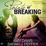 Pointe of Breaking | Sarah J. Pepper,Amy Daws