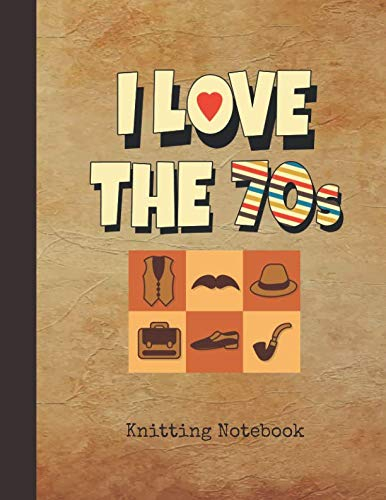 1970s Knit Vintage - I Love the 70s Knitting Notebook: Blank 4:5 Ratio Graph Paper Journal | Record 1970s Vintage Cover | Over 100 Pages of Grid Rectangular Spaces for ... | Use for Sketching Knitting Stitches