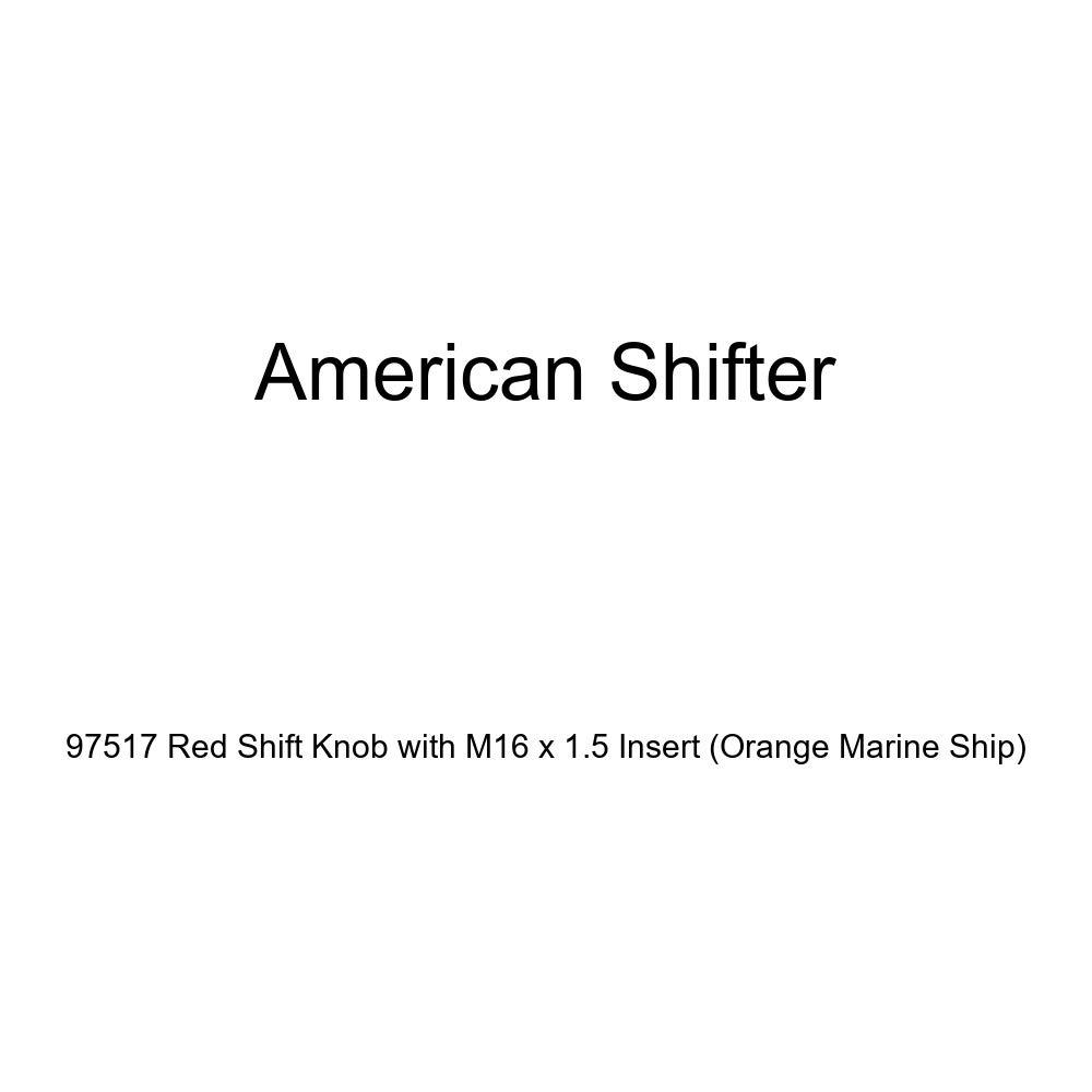 Orange Marine Ship American Shifter 97517 Red Shift Knob with M16 x 1.5 Insert