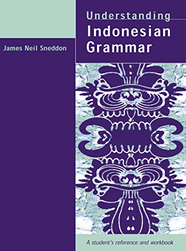 Understanding Indonesian Grammar: A Student's Reference...