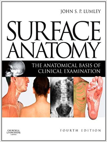 Surface Anatomy: The Anatomical Basis of Clinical