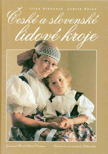 Czech National Costumes - Ceske a slovenske lidove kroje (Czech and Slovak National Costumes)