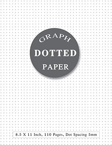 Dotted Paper 8.5 X 11: Dotted Notebook Paper 8.5 X 11, A4 Bullet Journal - Dot Grid Journal Graphing Pad With Page Numbers | Drawing & Note Taking (Dot Graph - Dot Grid Paper