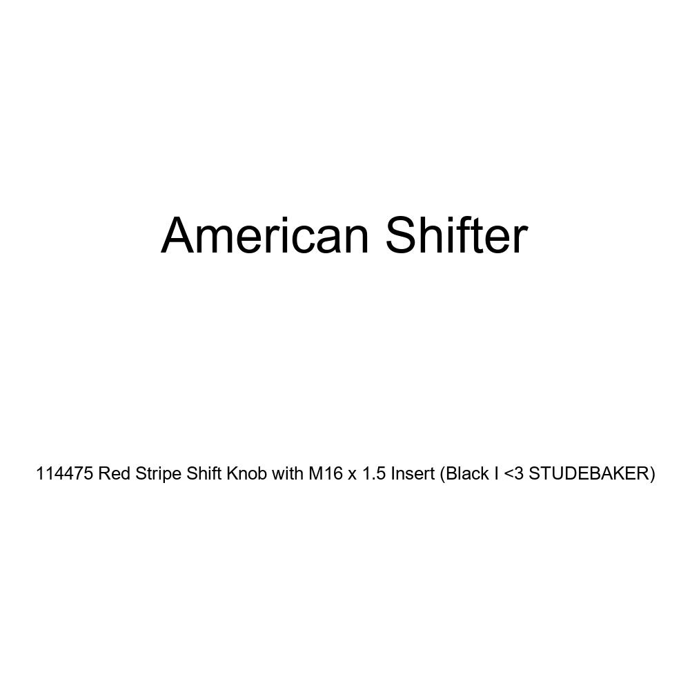Black I 3 Studebaker American Shifter 114475 Red Stripe Shift Knob with M16 x 1.5 Insert