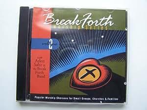 Arlen Salte Amp The Break Forth Band Break Forth Worship