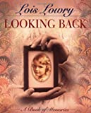 Looking Back, Lois Lowry, 0385326998