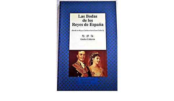 Las bodas de los Reyes de España: Amazon.es: Calderón, Emilio: Libros