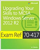 img - for Exam Ref 70-417 Upgrading from Windows Server 2008 to Windows Server 2012 R2 (MCSA) book / textbook / text book