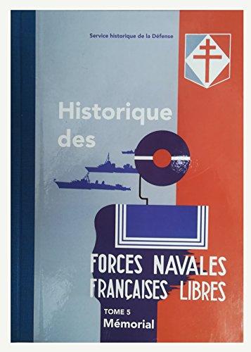 Historique des Forces navales françaises libres: Mémorial, Volume 5 André Bouchi-Lamontagne