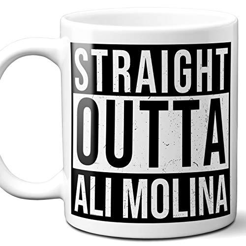 Straight Outta Ali Molina Souvenir Gift Mug. I Love City Town USA Lover Coffee Unique Tea Cup Men Women Birthday Mothers Day Fathers Day Christmas. 11 oz.
