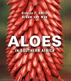 Aloes in Southern Africa, Gideon F. Smith and Braam Van Wyk, 1770074627