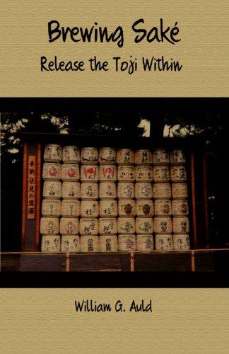 Sake Handbook - Brewing Sake: Release the Toji Within