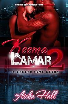 Keema & Lamar A Ghetto Love Story Part 2 by [Hall, Aisha]