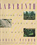 Labyrinth, Adrian Fisher and Georg Gerster, 0517580993