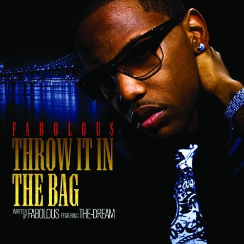 Fabolous And The Dream Throw It In The Bag - 2