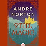Steel Magic: The Magic Sequence | Andre Norton