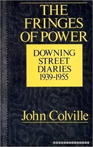 The Fringes of Power: 10 Downing Street Diaries, 1939-1955 by John Colville (1985-11-01)