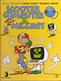 Scooter Computer and Mr. Chips, George Newall, 0895120887