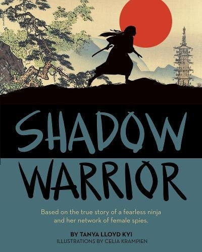 Shadow Warrior: Based on the true story of a fearless ninja ...