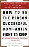 How to Be the Person Successful Companies Fight to Keep, Connie Podesta, 0684840081