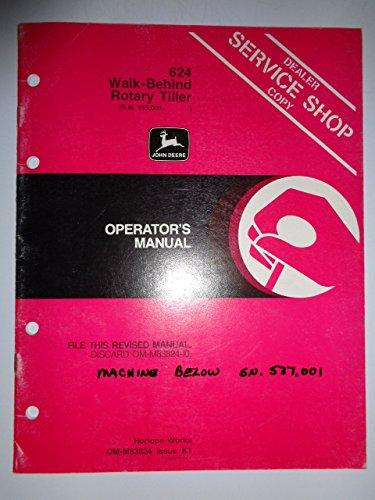 John Deere 624 Walk-Behind Rotary Tiller Tiller (s/n 155,001 to 537,000) Operators Owners Manual Original OM-M83824 K1