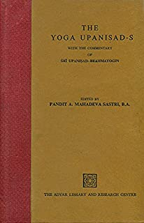 The Yoga Upanisads (On the Basis of the Commentary of Sri ...