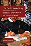 The Devil's Handwriting: Precoloniality and the German Colonial State in Qingdao, Samoa, and Southwest Africa (Chicago Studies in Practices of Meaning)