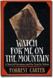 Watch for Me on the Mountain, Forrest Carter, 0440022029