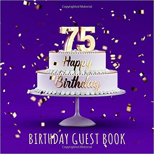 Birthday Party Guest Book with 110 Pages Happy 75th Birthday Purple Edition