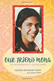 Our Friend Mona: The Remarkable Life of a Young Martyr