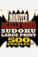 The Monster Book of Really Hard Sudoku: 500 Puzzles, Large Print (Volume 1) Paperback