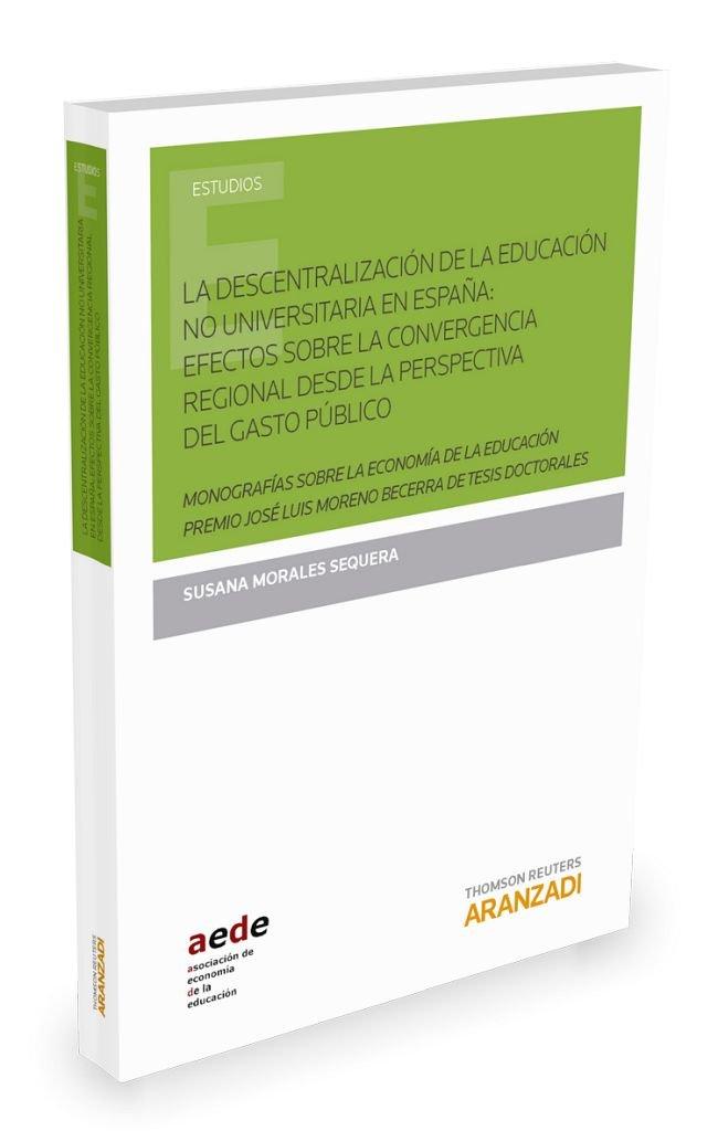 Descentralización de la educación no universitaria en España,La: efectos sobre l Monografía: Amazon.es: Morales Seqera , Susana, Pérez Esparrells, Carmen: Libros