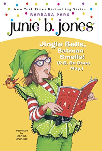 Junie B., First Grader: Jingle Bells, Batman Smells! (P.S. So Does May) (Junie B. Jones, No. 25)