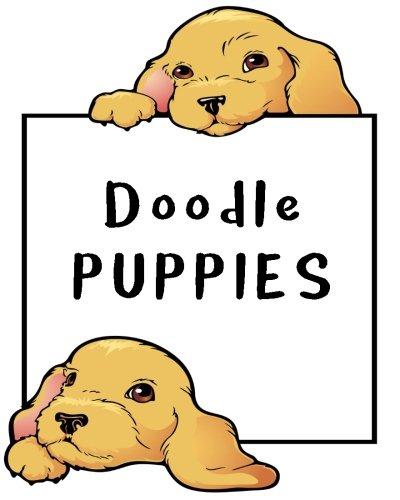 "Doodle Puppies: Blank Journals To Write In, Doodle In, Draw In Or Sketch In, 8"" X 10"", 150 Unlined Blank Pages (Blank Notebook & Diary)"