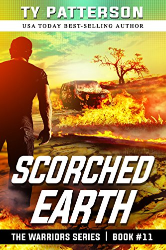Scorched Earth (Warriors Series Book 11) by [Patterson, Ty]