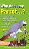 Why Does My Parrot . . . ?