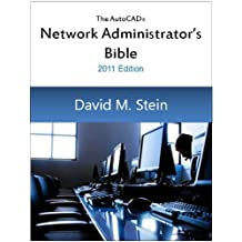 The AutoCAD Network Administrator's Bible, 2011 Edition
