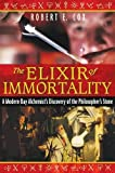 The Elixir of Immortality: A Modern-Day Alchemist's Discovery of the Philosopher's Stone (Harvard English Studies)