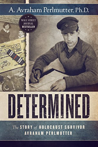 Determined: The Story of Holocaust Survivor Avraham Perlmutter cover