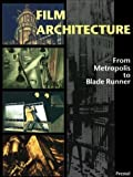 img - for Film Architecture: Set Designs from Metropolis to Blade Runner (Architecture & Design) by David Winton Bell Gallery (Brown University) (1996-02-04) book / textbook / text book