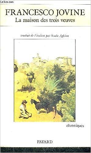 la maison des trois veuves chroniques italiennes des temps modernes amazoncouk francesco jovine 9782213592695 books