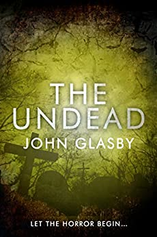 The Undead: A Horror Novel by [Glasby, John]