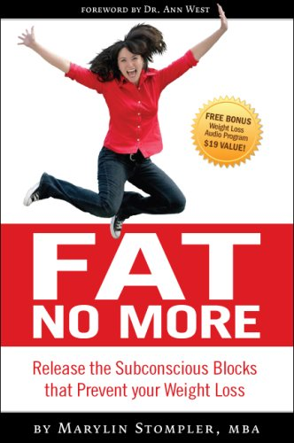 Read Online Fat No More, Release the Subconscious Blocks that prevent your Weight Loss pdf